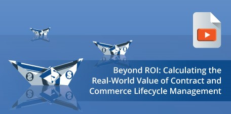 Beyond ROI: Calculating the real-world value of Contract and Commerce Lifecycle Management