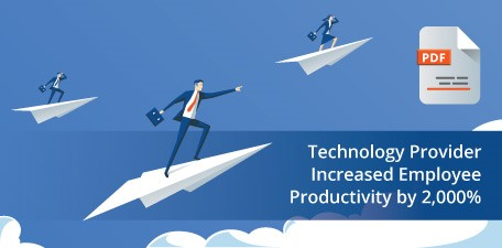 Technology provider increased employee productivity by 2,000%